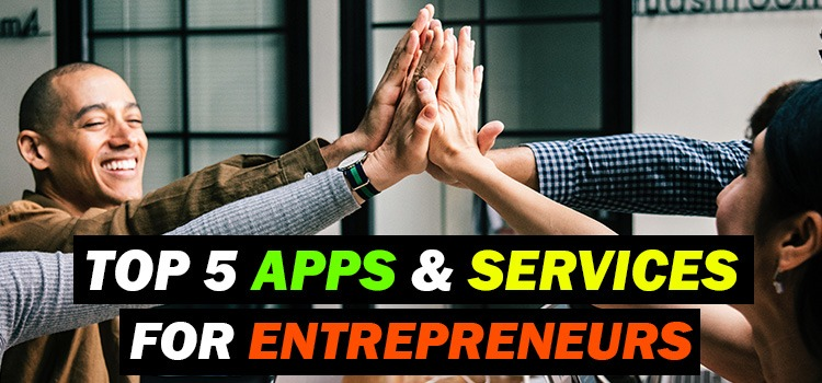 top 5 apps & services for entrepreneurs